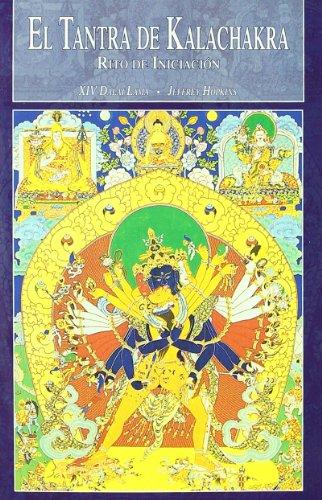 EL TANTRA DE KALACHAKRA: RITO DE INICIACIÓN: XIV Dalai Lama, Jeffrey Hopkins