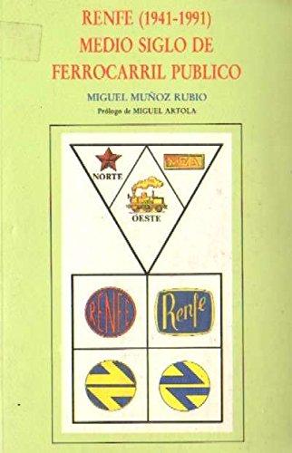 9788486618070: RENFE, 1941-1991: Medio siglo de ferrocarril publico (Spanish Edition)