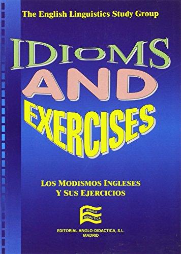 9788486623647: Idioms & exercises: los modismos ingleses y sus ejercicios