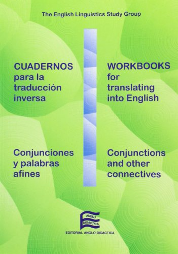 9788486623715: Cuadernos para la traducción inversa: conjunciones y palabras afines - Workbooks for translating into English:conjunctions and other connectives (Libro didáctico complementario)