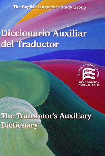 DICCIONARIO AUXILIAR DEL TRADUCTOR Español-Ingles - The Translator's Auxiliary Dictionary
