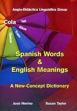 Spanish words and english meanings: A New-Concept Dictionary (Spanish Edition) (8486623855) by Jose Merino