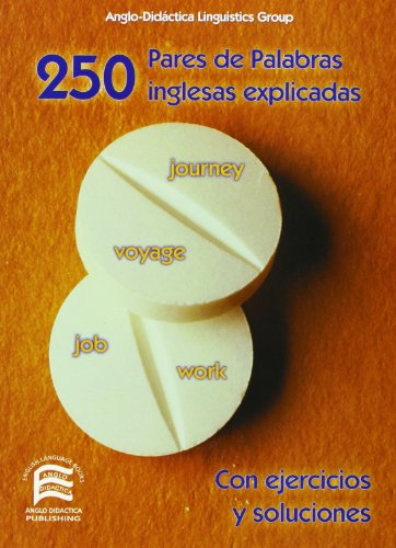 9788486623906: 250 pares de palabras inglesas explicadas = 250 pairs of easily-confused english words