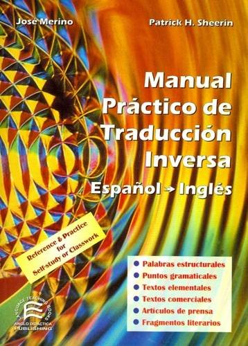 9788486623920: Manual practico de traduccion inversa. español-ingles (Bilingual Parallel Texts Spanish-english; English-spanish)