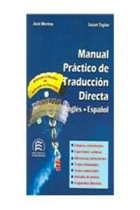 Manual Practico De Traduccion Directa/ a Practical Handbook of English-spanish Translation (Bilingual Parallel Texts Spanish-English; English-Spanish) (English and Spanish Edition) (8486623936) by Jose Merino; Susan Taylor