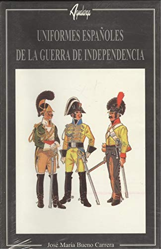 9788486629205: Uniformes Españoles de la Guerra de Independencia (Spanish Edition)