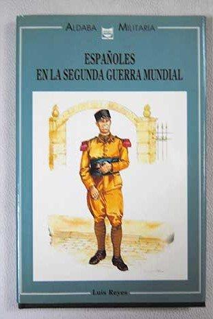 9788486629335: Españoles en la Segunda Guerra Mundial (Aldaba militaria) (Spanish Edition)
