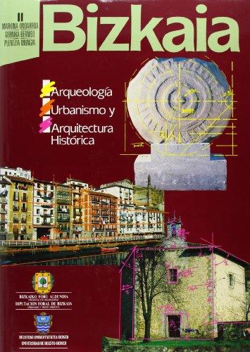 Bizkaia. Arqueología, urbanismo y arquitectura histórica: Jose Angel Barrio Loza