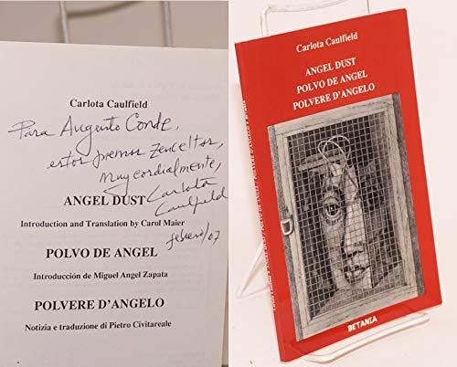 Angel dust: (polvo de angel, polvere d'angelo): Caulfield, Carlota, introductions and ...