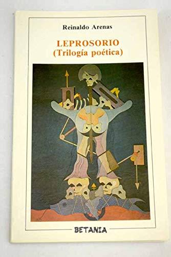 Leprosorio: Trilogia poetica (Coleccion Betania de poesia): Arenas, Reinaldo