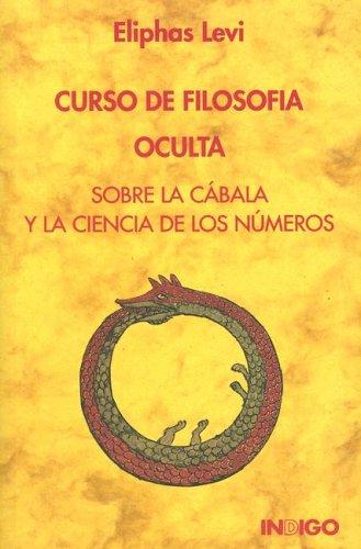 Curso de filosofía oculta: Lévi, Eliphas (seud.