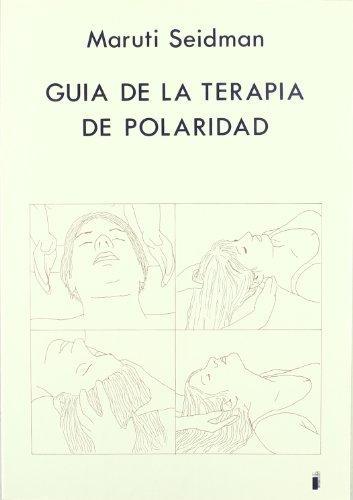 9788486668198: Guia de La Terapia de Polaridad (Spanish Edition)