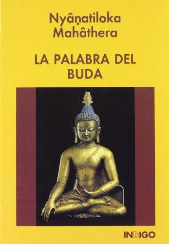 La Palabra del Buda (Spanish Edition): Mahathera, Nyanaponika
