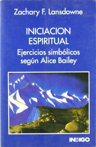 9788486668693: Iniciacion Espiritual - Ejercicios Simbolicos Segun Alice Bailey