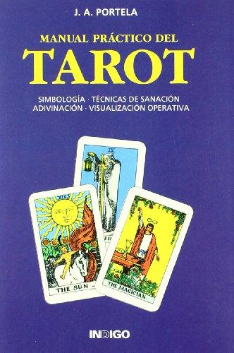 MANUAL PRACTICO DEL TAROT simbologia-tecnicas de sanacion-adivinacion-visualizacion: J A portela