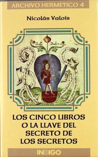9788486668860: Los cinco libros o la llave del secreto de los secretos