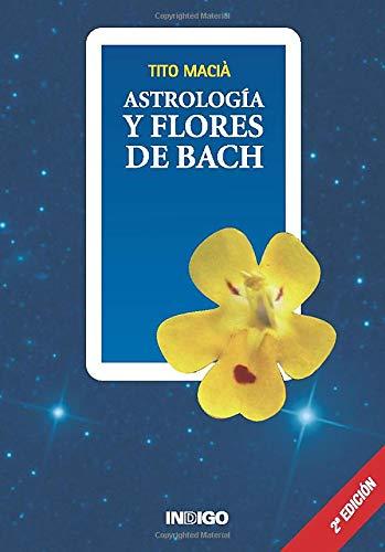 Astrologia Y Flores de Bach (Spanish Edition): Macià, Tito