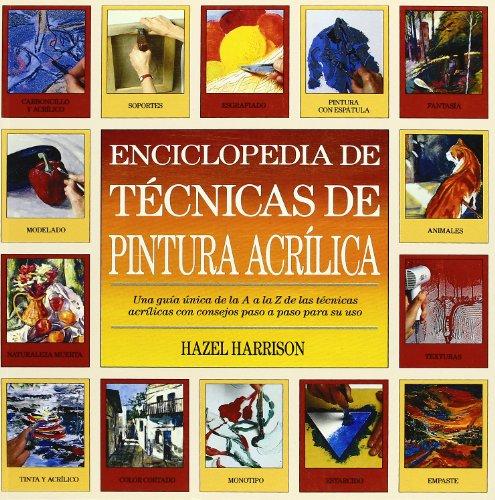 9788486673512: Enciclopedia De Tecnicas De Pinturaacrilica