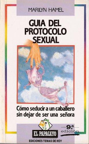 Guía del protocolo sexual: Marilyn Hamel