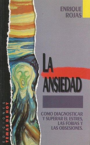 La Ansiedad/ The Anxiety: Como diagnosticar y: Enrique Rojas