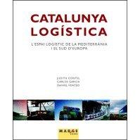 9788486684518: Catalunya logística: L'espai logístic de la mediterrània i el sud d'Europa