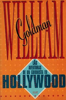 Las Aventuras de Un Guionista En Holliwood (Spanish Edition) (8486702178) by William Goldman