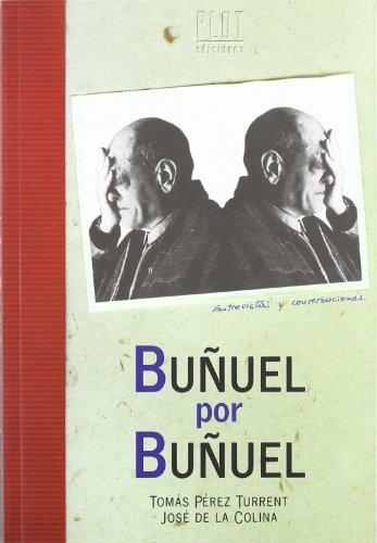 9788486702205: Buñuel por Buñuel: Entrevistas y conversaciones con Luis Buñuel (Spanish Edition)