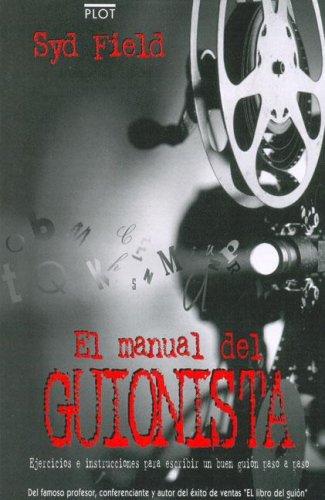 9788486702281: El manual del guionista: Ejercicios e instrucciones para escribir un buen guión paso a paso (Manuales de guión)