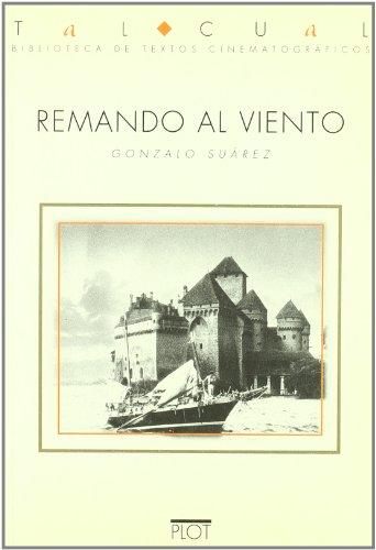 9788486702335: Remando al viento (Biblioteca de textos cinematográficos Tal Cual)