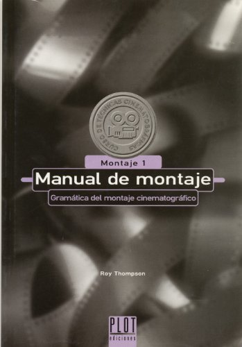 Manual de montaje : gramática del montaje cinematográfico /: Thompson, Roy