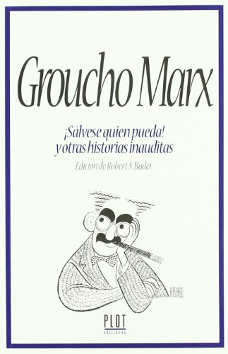 9788486702588: Groucho Marx ¡Sálvese quien pueda! y otras historias inauditas