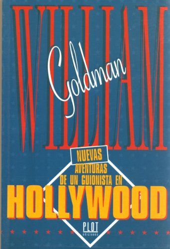 Nuevas aventuras de un guionista en Hollywood (9788486702595) by William Goldman