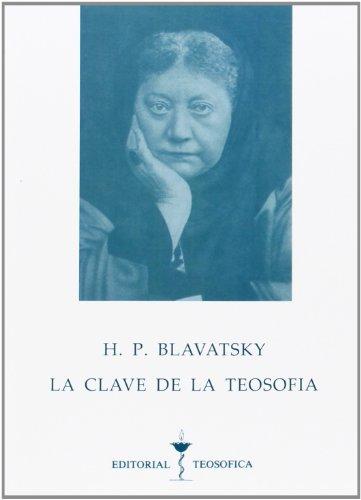 La clave de la teosofía: Blavatsky, H. P.