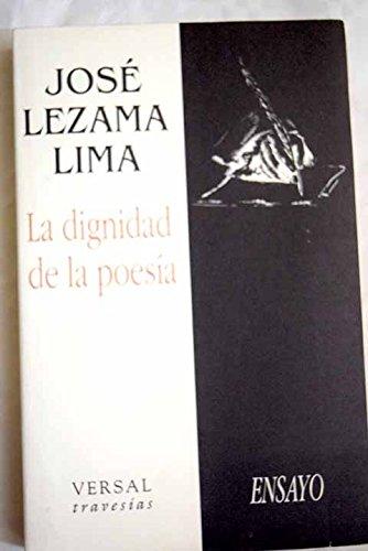 La dignidad de la poesia (Travesias) (Spanish Edition): Lezama Lima, Jose