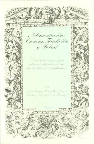 Alimentación: Ciencia, Tradición y Salud - Campillo Álvarez, J. E.