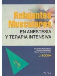 Relajantes musculares en anestesia y terapia intensivo: José Antonio Álvarez