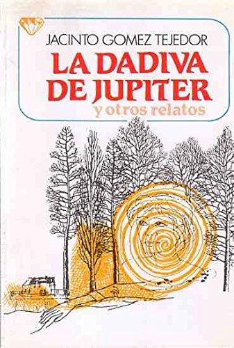 La Dadiva de Jupiter y otros relatos . - Gomez Tejedor, Jacinto