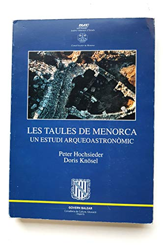 Les taules a Menorca: Un estudi arqueo-astronomic: Peter Hochsieder