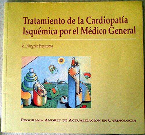 Tratamiento de la cardiopatia isquemica por el: Eduardo Alegria Ezquerra