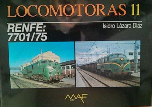 9788486758189: Locomotoras 11. RENFE: 7701/75