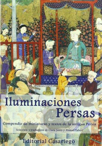 Iluminaciones Persas. Compendio de miniaturas y textos: Janés, Clara /