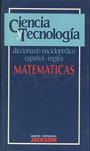 MATEMATICAS. Diccionario enciclopédico español / inglés: Alberto Marini, Marcia
