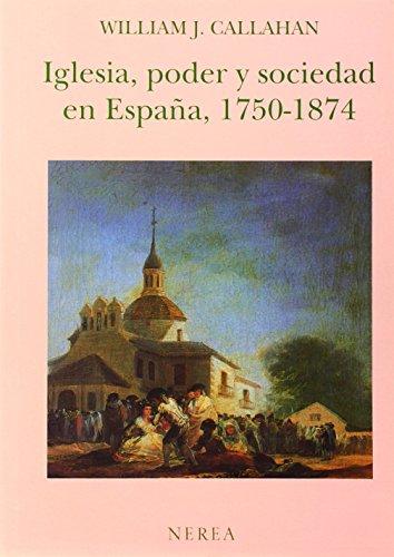 Iglesia, Poder y Sociedad En Espaa 1570-1874: Callahan, William J.
