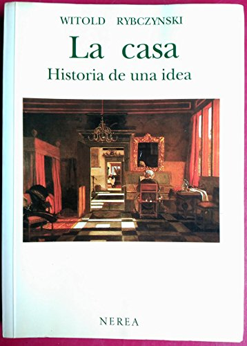 9788486763138: Casa,la.historia de una idea