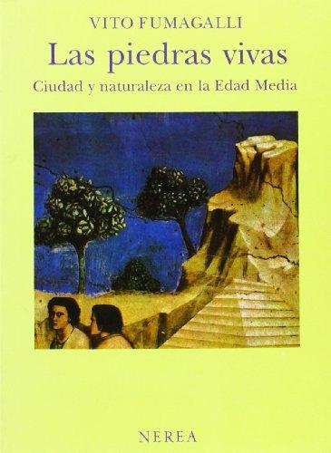 9788486763183: Las piedras vivas: Ciudad y naturaleza en la Edad Media (Historia)