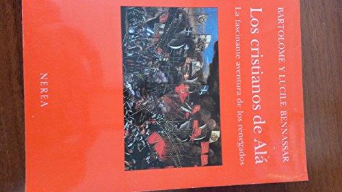 9788486763251: Los cristianos de ala : fascinanteaventura de los renegados