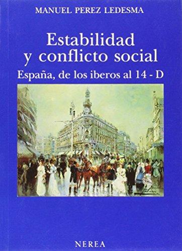 9788486763411: Estabilidad y Conflicto Social: Espana, de los Iberos al 14-D