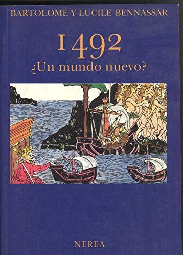 1492 ¿Un mundo nuevo?: Bartolomé y Lucile Bennassar