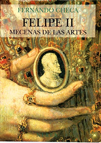 9788486763718: Felipe II: Mecenas de las artes (Spanish Edition)