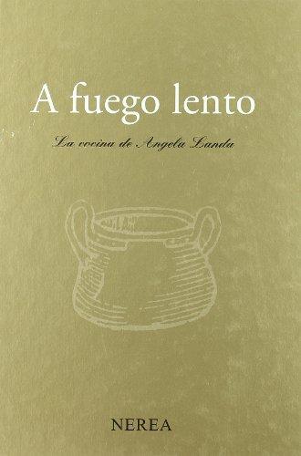 9788486763725: A fuego lento. La cocina de Ángela Landa (Gastronomía y enología)